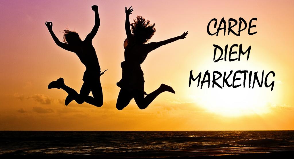 carpe diem marketing